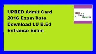 UPBED Admit Card 2016 Exam Date Download LU B.Ed Entrance Exam
