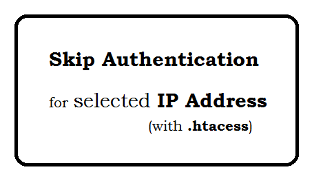htaccess allow for IP address and should not ask for Authentication