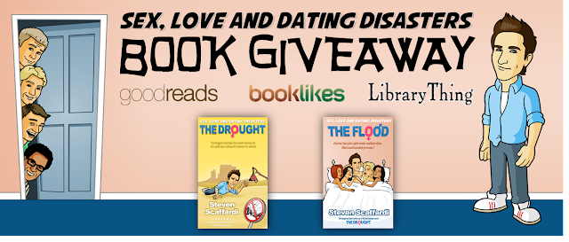 Sex Love and Dating Disasters, The Flood, The Drought, Steven Scaffardi, Book giveaway, giveaway, Goodreads giveaway, goodreads, BookLikes giveaway, booklikes, LibraryThing, LibraryThing giveaway, Lad Lit,