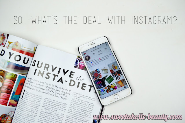 So... What's The Deal With Instagram? - Sweetaholic Beauty