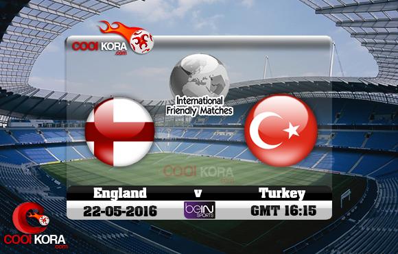مشاهدة مباراة إنجلترا وتركيا اليوم 22-5-2016 مباراة ودية
