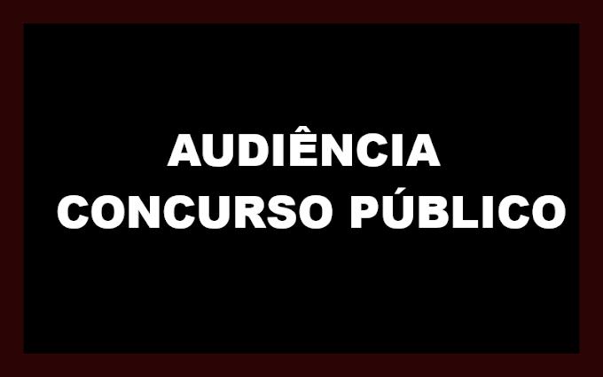 AUDIÊNCIA CONCURSO PÚBLICO