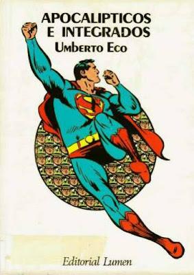Umberto Eco y el mito de Superman - Parte I: El superhombre de masas