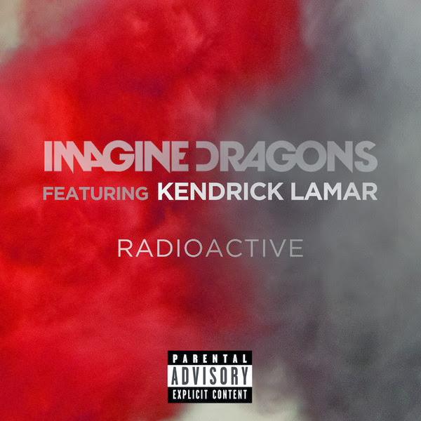 Imagine Dragons - Radioactive (feat. Kendrick Lamar) - Single   Cover