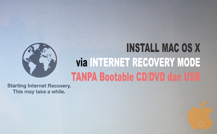Cara Install Mac OS X via Internet Recovery Mode tanpa Bootable CD/DVD dan USB