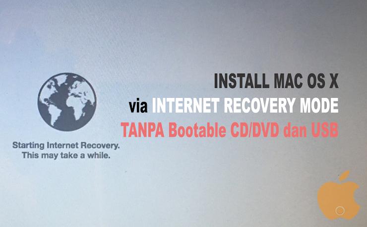 Cara Install Mac OS X via Internet Recovery Mode [tanpa CD/DVD bawaan dan USB Bootable]