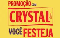 Promoção com Crystal você Festeja www.crystalfesteja.com.br