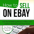 Book Blitz: How to Sell on eBay: Get Started Making Money on eBay and Create a Second Income from Home by Richard Lowe Jr