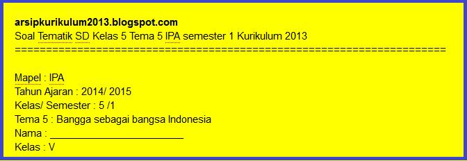 Soal Tematik SD Kelas 5 Tema 5 IPA semester 1 Kurikulum 2013 bangga sebagai bangsa indonesia
