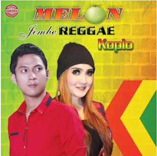Lagu Melon Jimbe Reggae Koplo