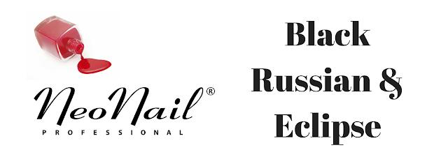 Neonail Black Russian & Eclipse. Nowości hybrydowe.