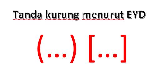 Tanda Kurung, penggunaan tanda kurung, pengertian tanda kurung, Tanda Kurung Siku, penggunaan tanda kurung siku.