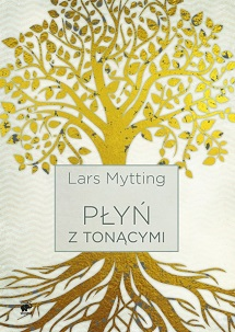 Płyń z tonącymi - Lars Mytting