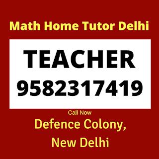 Mathematics Home Tutor in Defence Colony, Delhi.