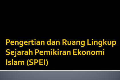 Pengertian dan Ruang Lingkup Sejarah Pemikiran Ekonomi Islam (SPEI) Ppt.
