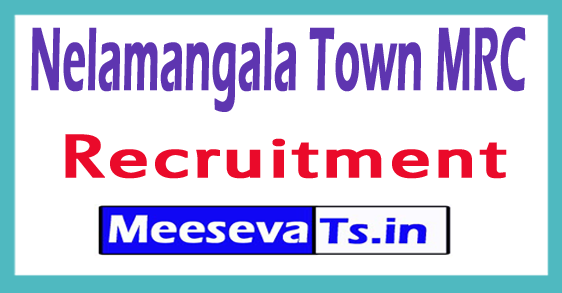 Nelamangala Town MRC Recruitment