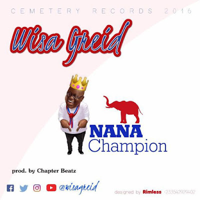Wisa Greid – Nana Champion (Produced By Chapter Beatz) - Mp3 Download