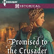 Promised to the Crusader by Anne Herries