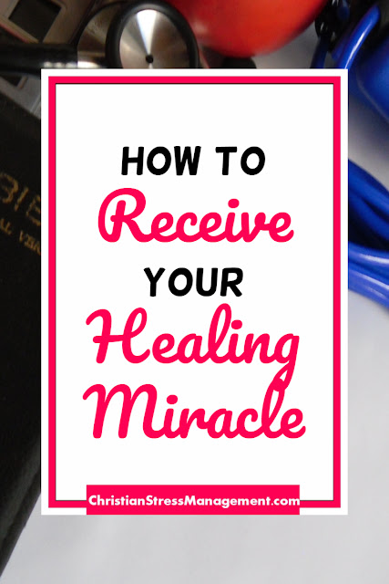 How to Receive Your Healing Miracle