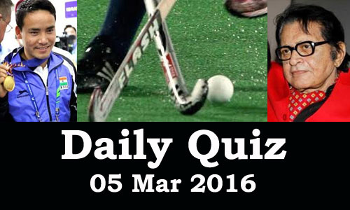 Daily Current Affairs Quiz - 05 Mar 2016