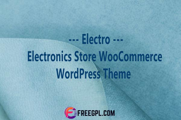 Electro - Electronics Store WooCommerce WordPress Theme Nulled Download Free