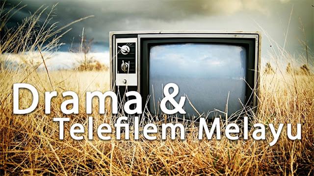 senarai drama dan telefilem melayu