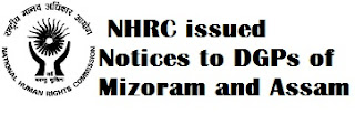 Mizoram: NHRC issued Notices to DGPs of Mizoram and Assam