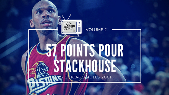 Le match à 57 points de Jerry Stackhouse | PistonsFR, actualité des Detroit Pistons en france
