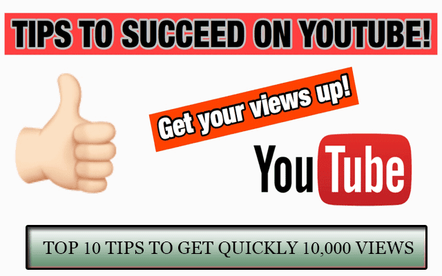 Top 10 Ways To Get Quickly 10,000 Views On Your Youtube Channel