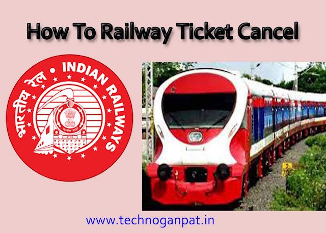 How To Railway Ticket Cancel