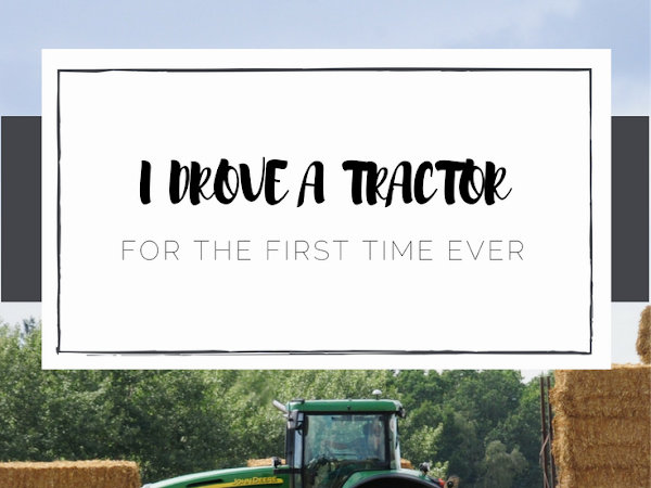 My First Time Driving A Tractor