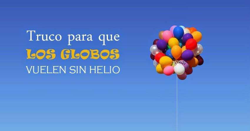 Truco para que los globos vuelen sin usar helio - Helio para inflar globos barato ...