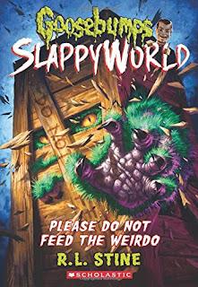 Goosebumps SlappyWorld: Please Do Not Feed the Weirdo