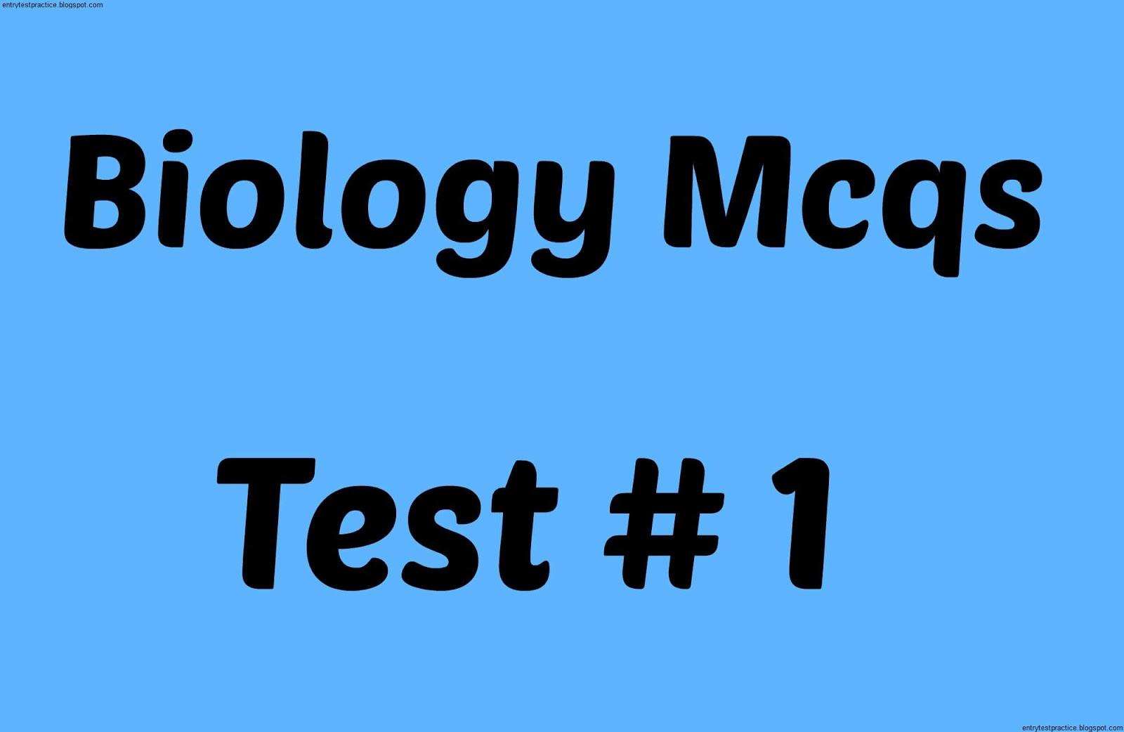 Biology Mcqs test No 1 - Entry test practice