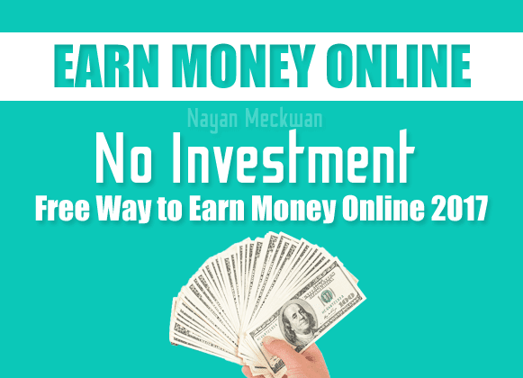 No Investment Free way to Earn money online 2017