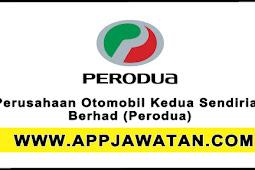 Jawatan Kosong Terkini 2017 di Perusahaan Otomobil Kedua Sendirian Berhad (Perodua) - 31 Ogos 2017