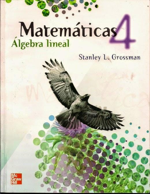 Matemáticas 4 Álgebra Lineal Grossman