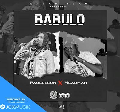 Headman X Paulelson - Babulo