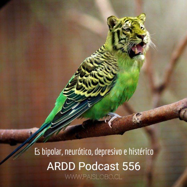 Es bipolar, neurótico, depresivo e histérico - ARDD 556