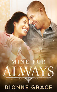 Mine for Always by Dionne Grace