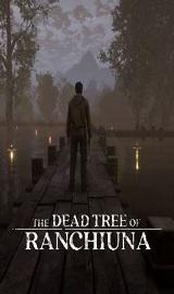 The Dead Tree of Ranchiuna - The Dead Tree of RanchiunaUpdate.v1.1.3-CODEX
