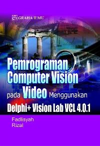 Pemrograman Computer Vision Pada Video Menggunakan Delphi + Vision Lab VCL 4.0.1