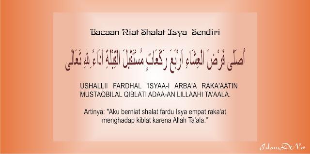 Isya ialah shalat empat rakaat yang dikerjakan setelah habis waktu maghrib Bacaan Niat Shalat Isya dan Artinya