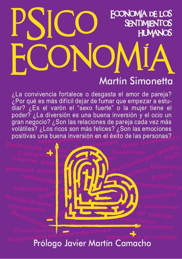 Psicoeconomía: Economía de los sentimientos humanos – Martín Simonetta