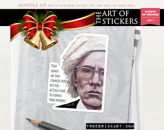 12 Days of Promos: Coupon Code DAYFOUR troderickart the art of stickers