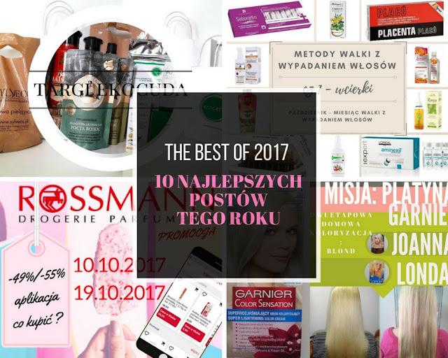THE BEST OF 2017 - 10 NAJPOPULARNIEJSZYCH POSTÓW NA BLOGU W 2017 ROKU
