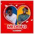 [Music Download] : Article Wan - Medofo Ft. Kofi Mole (Prod. By Article Wan)
