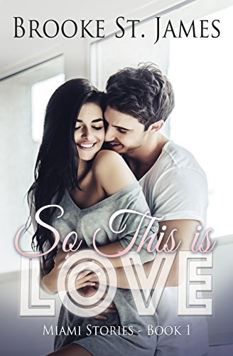 So This is Love (Miami Stories Book 1)  by Brooke St. James