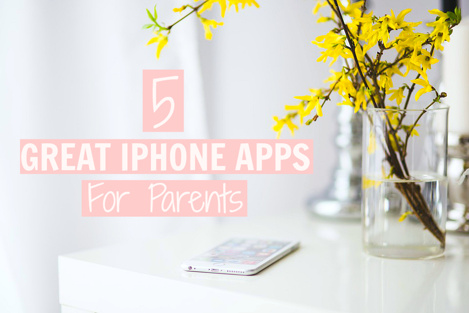 iPhone apps for parents, apps for parents