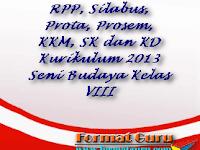 RPP, Silabus, Prota, Prosem, KKM, SK dan KD Kurikulum 2013 Seni Budaya Kelas VIII